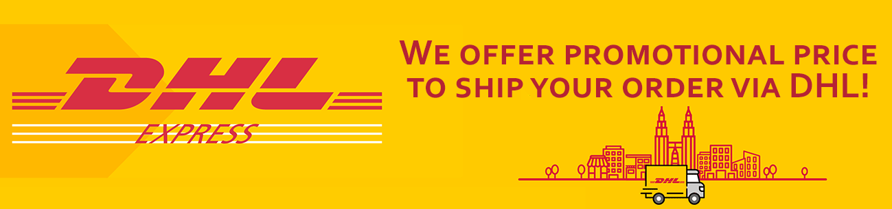 We offer promotional price to ship your order via DHL!